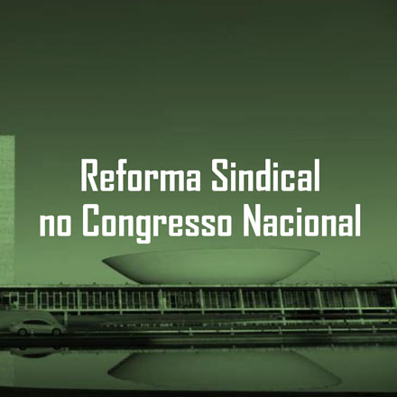 Reforma Sindical no Congresso Nacional